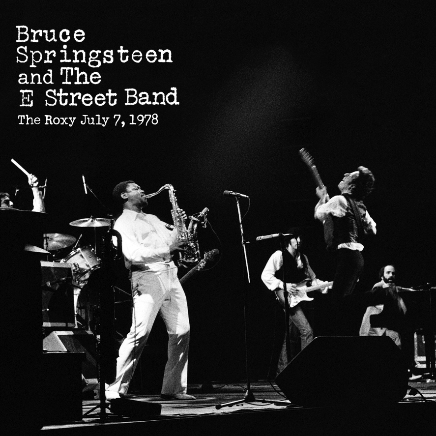 Bruce Springsteen & The E Street Band: The Roxy 1978