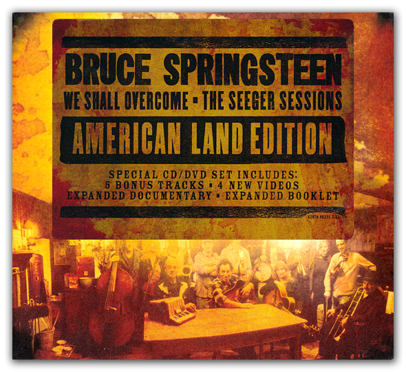 Bruce Springsteen - We Shall Overcome: The Seeger Sessions – American Land Edition